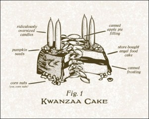"Blueprint for the next Democratic Party platform. ""A Kwaanza cake in every cupboard!"""